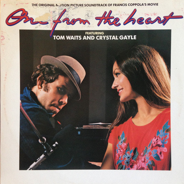 19. TOM WAITS AND CRYSTAL GAYLE One From The Heart Columbia1982