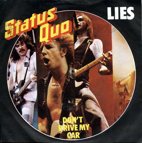 7.Status Quo Lies Dont Drive My Car