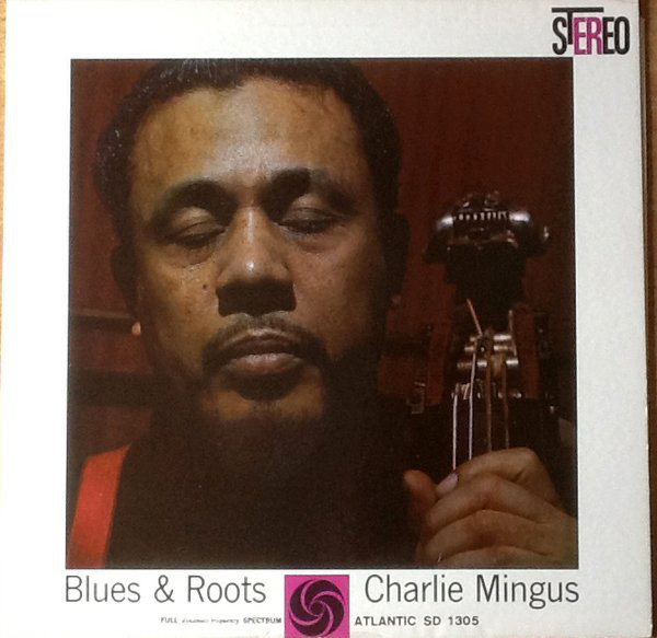 Charlie Mingus Blues Roots 1960