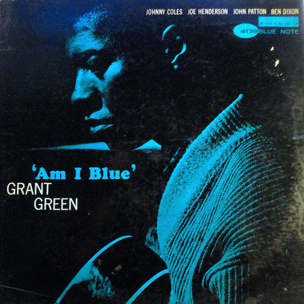 Grant Green Am I Blue 1963