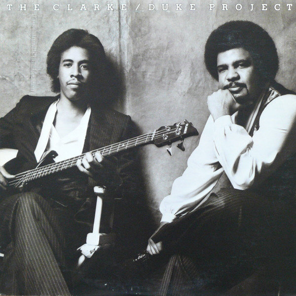 Stanley Clarke George Duke The Clarke Duke Project 1981