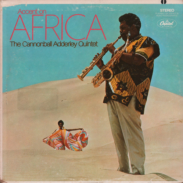 The Cannonball Adderley Quintet Accent On Africa 1968